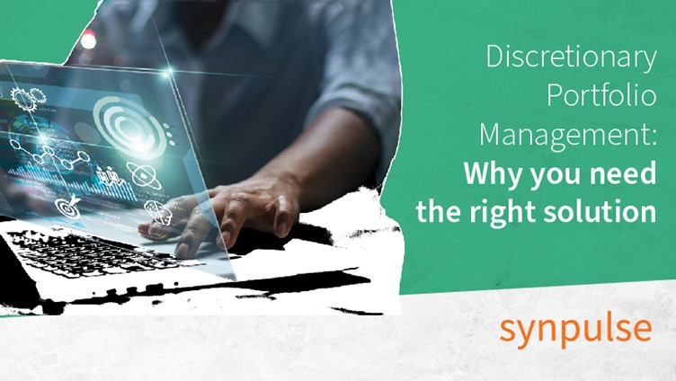 Discretionary Portfolio Management: Why you need the right solution